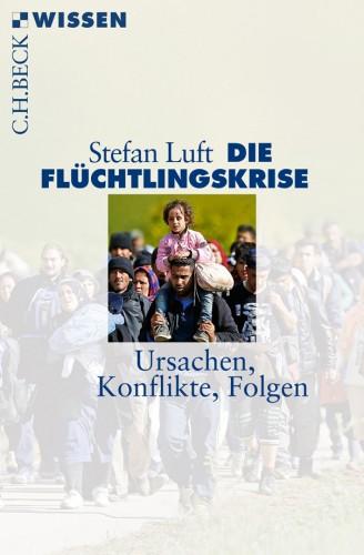 """Das neue Buch von Stefan Luft mit dem Titel """"Die Flüchtlingskrise"""" steht im Mittelpunkt des nächsten Treffens des Arbeitskreises Lesen. Foto: C.H. Beck"""